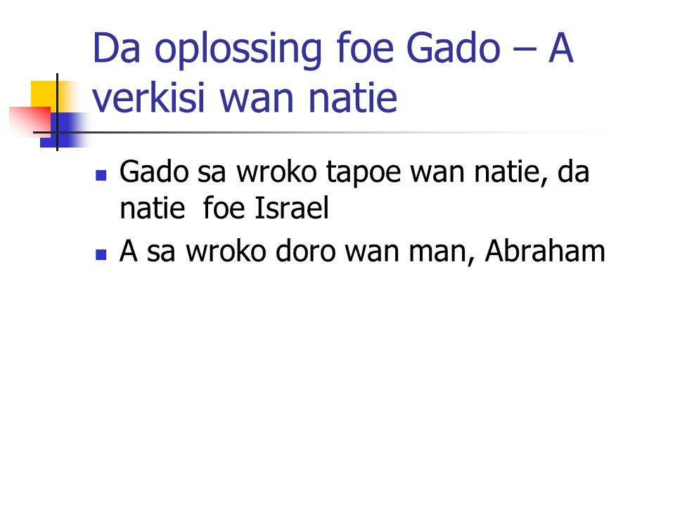 Da oplossing foe Gado – A verkisi wan natie