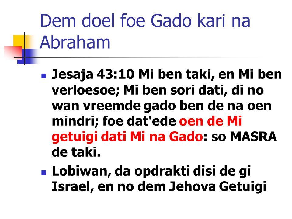 Dem doel foe Gado kari na Abraham