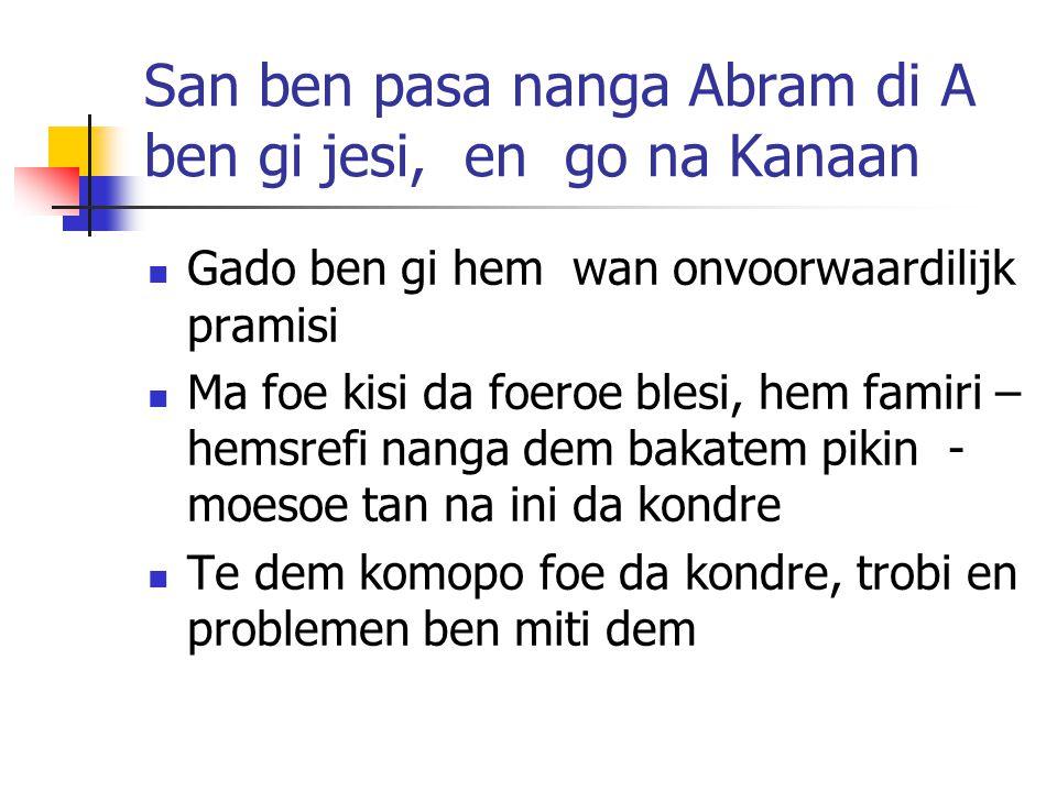San ben pasa nanga Abram di A ben gi jesi, en go na Kanaan