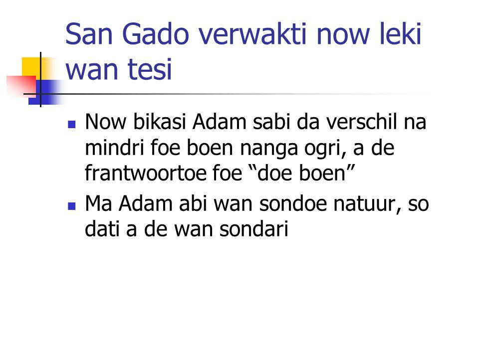 San Gado verwakti now leki wan tesi