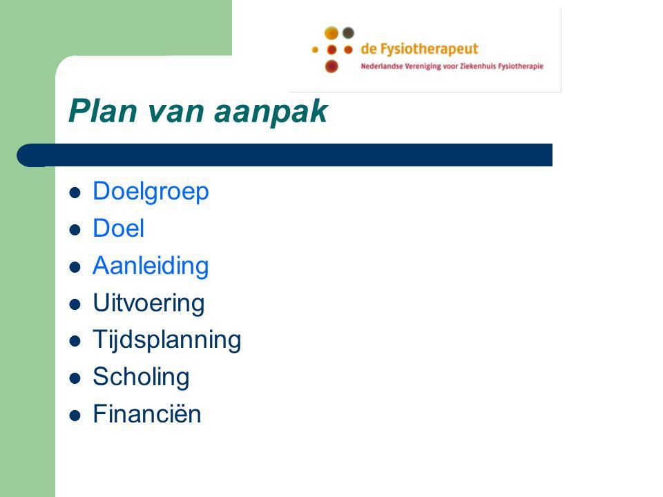 Plan van aanpak Doelgroep Doel Aanleiding Uitvoering Tijdsplanning