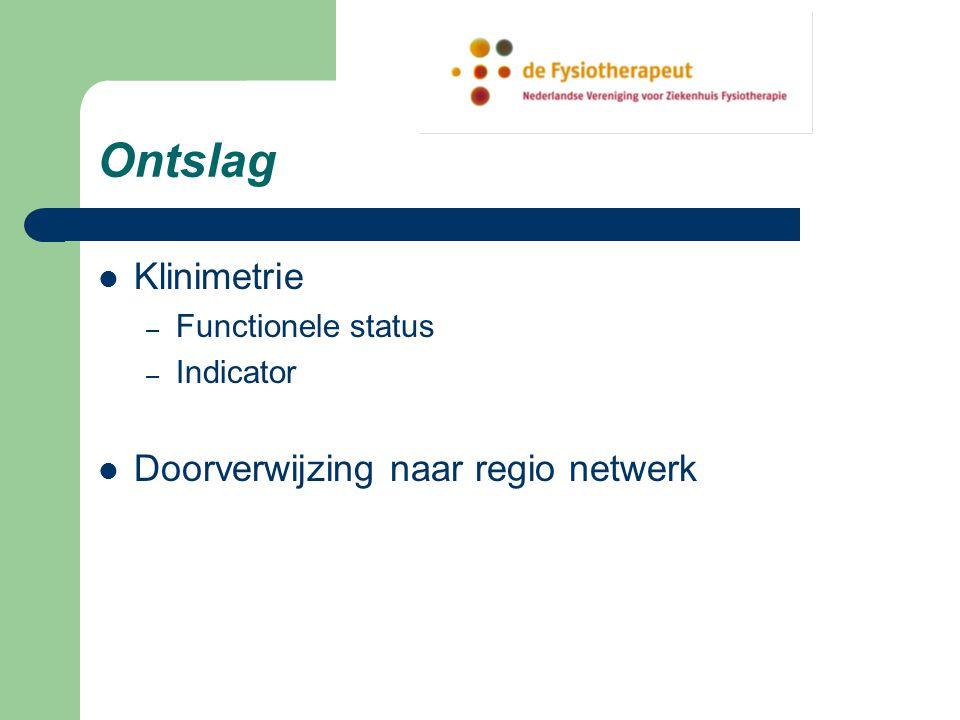 Ontslag Klinimetrie Doorverwijzing naar regio netwerk