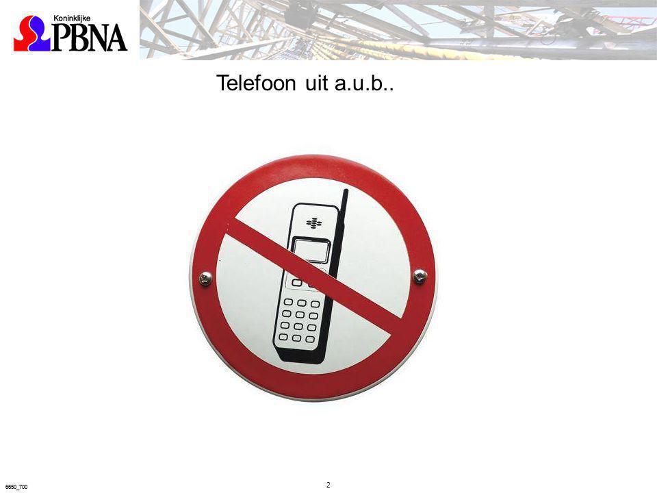 Telefoon uit a.u.b.. 6650_700 6650_700