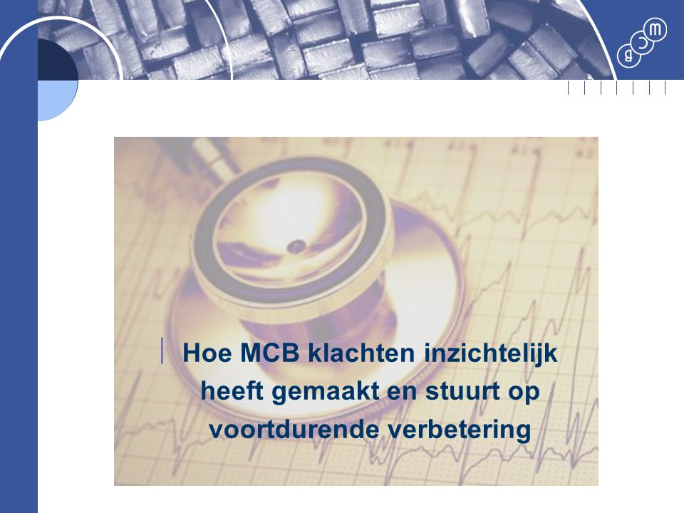Hoe MCB klachten inzichtelijk heeft gemaakt en stuurt op voortdurende verbetering