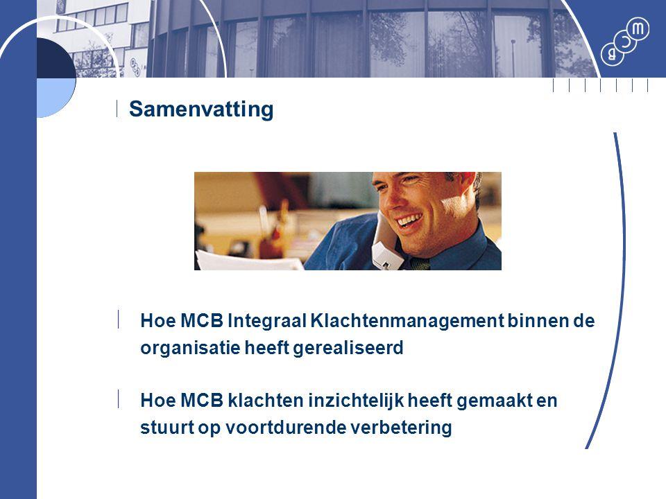 Samenvatting Hoe MCB Integraal Klachtenmanagement binnen de organisatie heeft gerealiseerd.