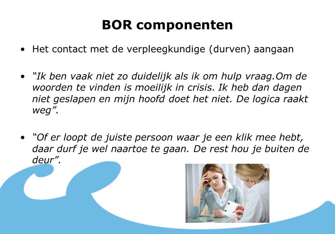 BOR componenten Het contact met de verpleegkundige (durven) aangaan