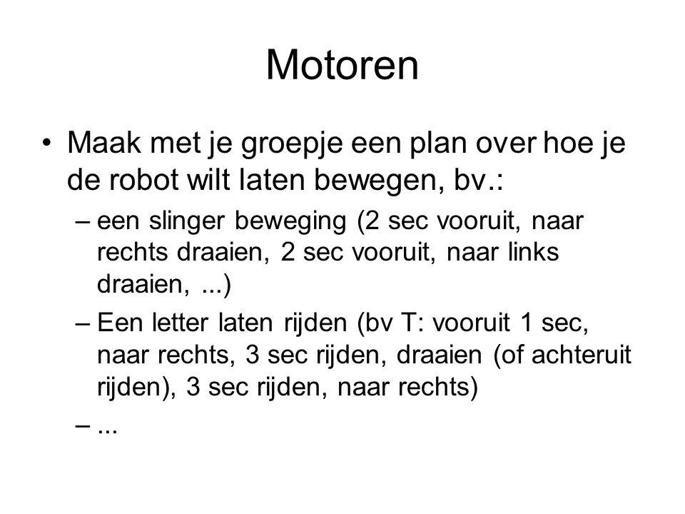 Motoren Maak met je groepje een plan over hoe je de robot wilt laten bewegen, bv.: