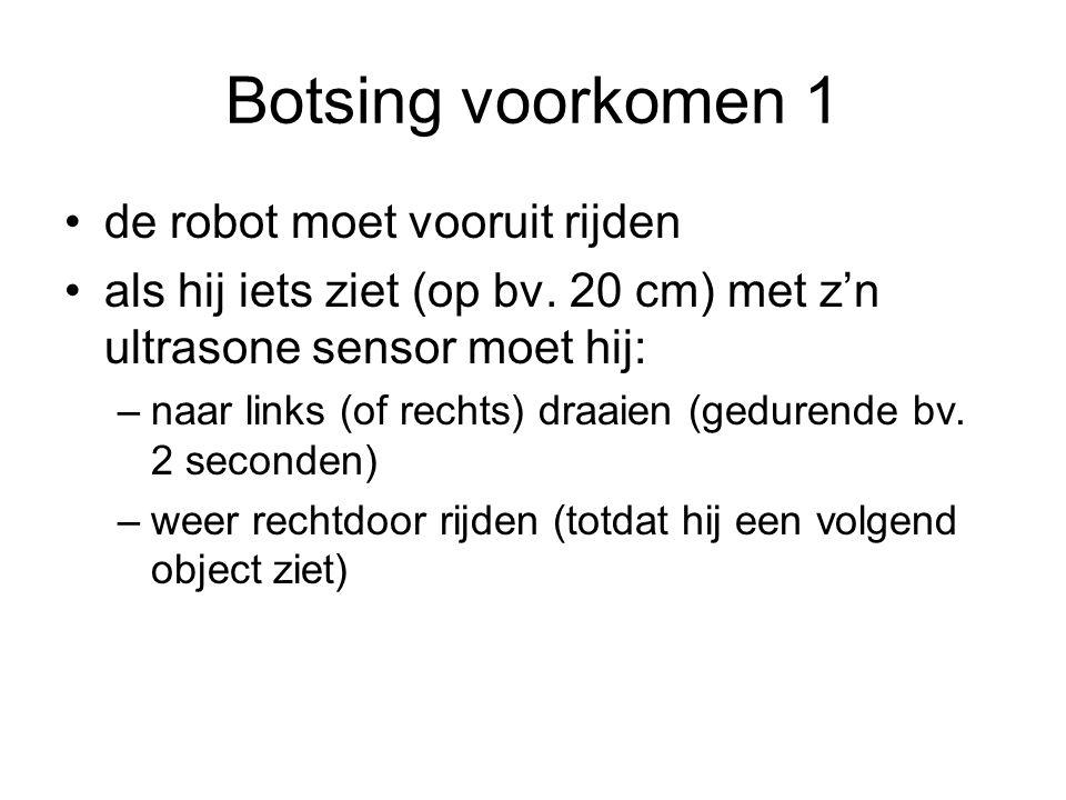 Botsing voorkomen 1 de robot moet vooruit rijden