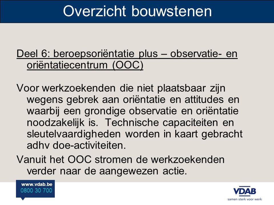 Overzicht bouwstenen Deel 6: beroepsoriëntatie plus – observatie- en oriëntatiecentrum (OOC)
