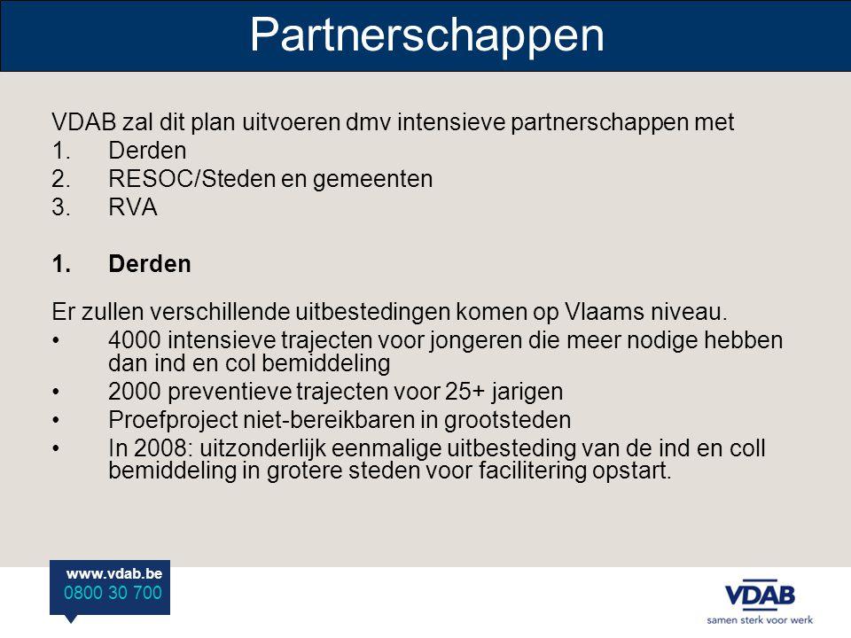 Partnerschappen VDAB zal dit plan uitvoeren dmv intensieve partnerschappen met. Derden. RESOC/Steden en gemeenten.