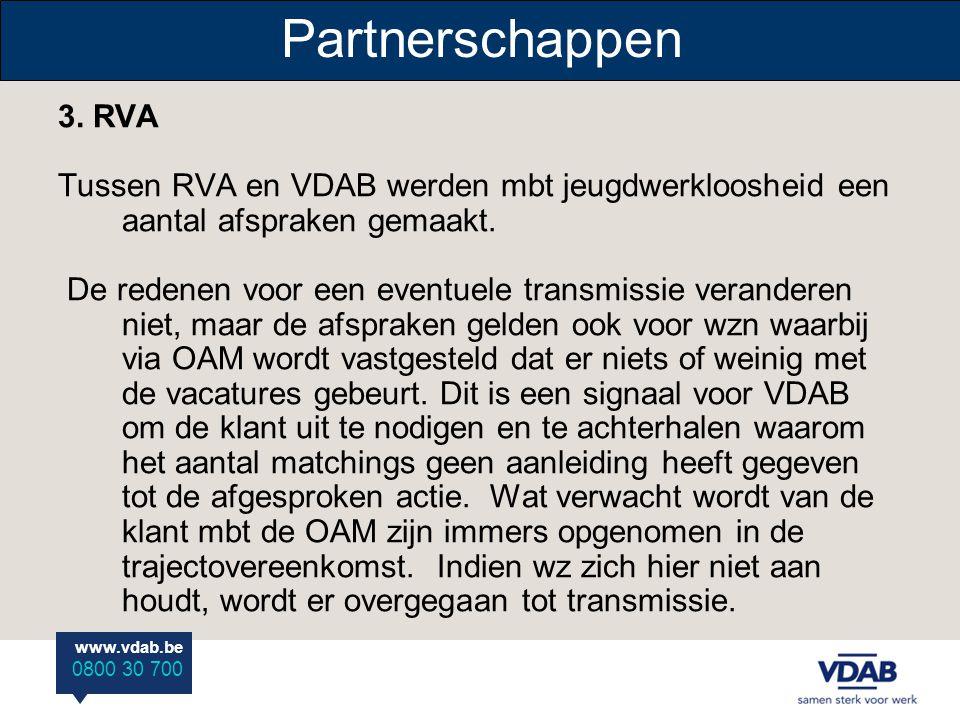 Partnerschappen 3. RVA. Tussen RVA en VDAB werden mbt jeugdwerkloosheid een aantal afspraken gemaakt.