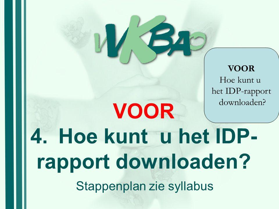 VOOR 4. Hoe kunt u het IDP-rapport downloaden