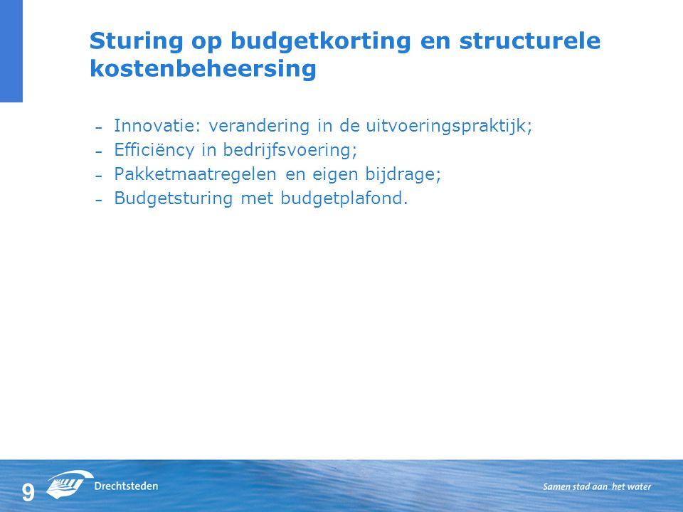 Sturing op budgetkorting en structurele kostenbeheersing