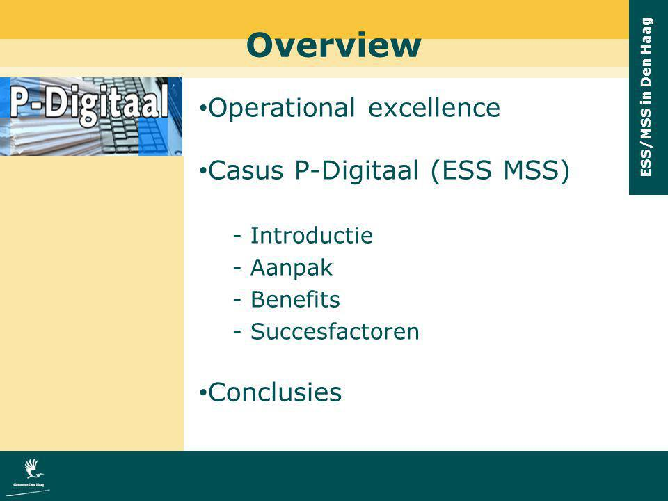 Overview Operational excellence Casus P-Digitaal (ESS MSS) Conclusies