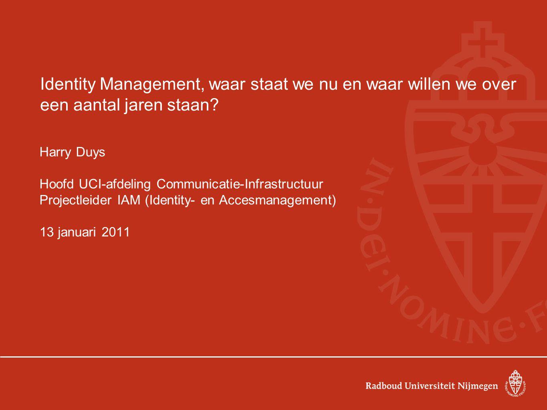 Identity Management, waar staat we nu en waar willen we over een aantal jaren staan