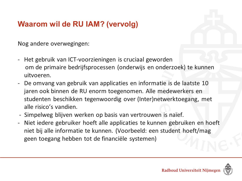Waarom wil de RU IAM (vervolg)