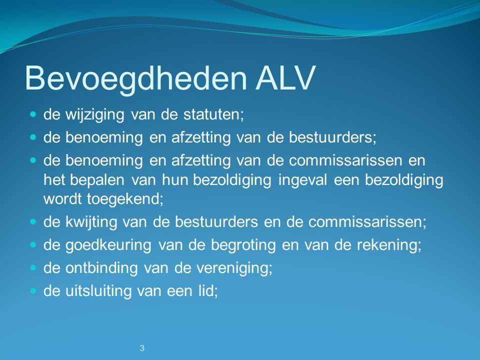 Bevoegdheden ALV de wijziging van de statuten;