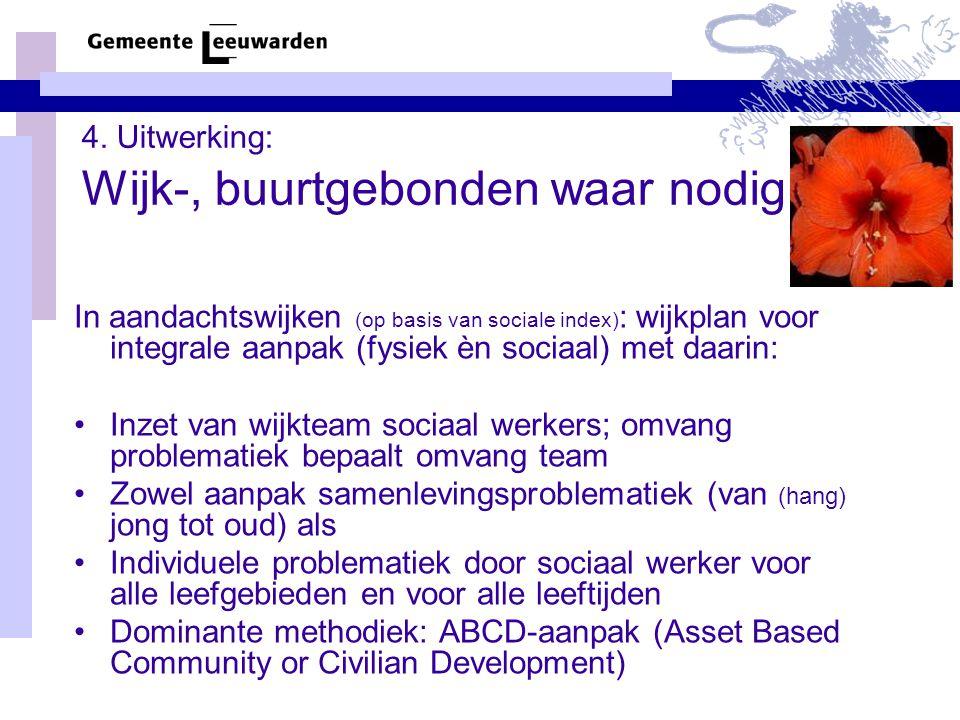 4. Uitwerking: Wijk-, buurtgebonden waar nodig