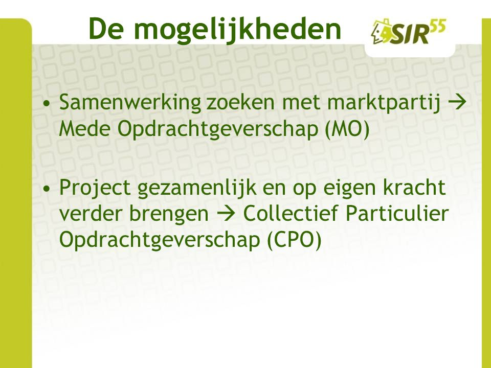 De mogelijkheden Samenwerking zoeken met marktpartij  Mede Opdrachtgeverschap (MO)