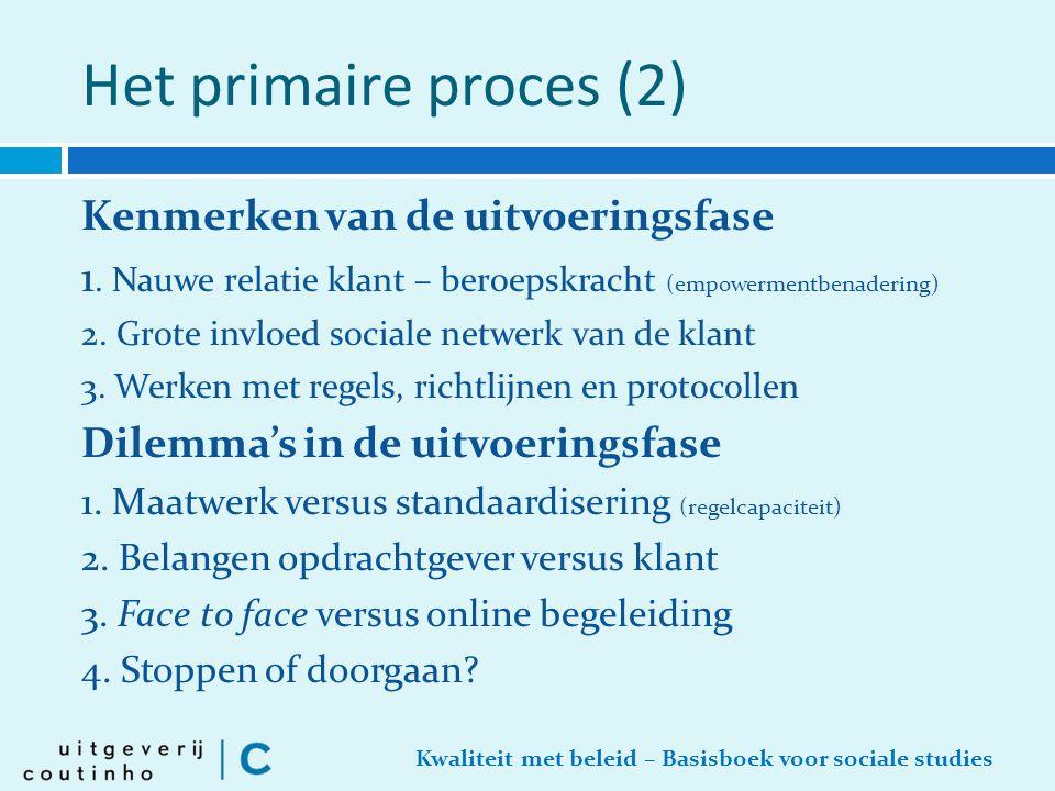Het primaire proces (2) Kenmerken van de uitvoeringsfase