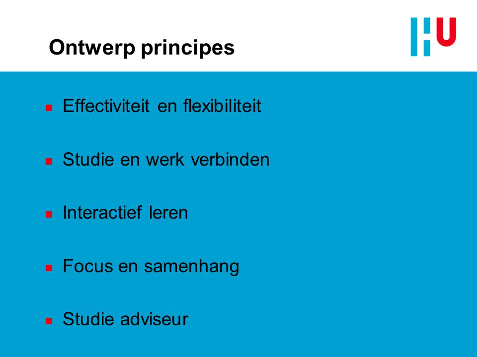 Ontwerp principes Effectiviteit en flexibiliteit