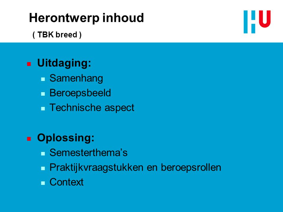 Herontwerp inhoud ( TBK breed )