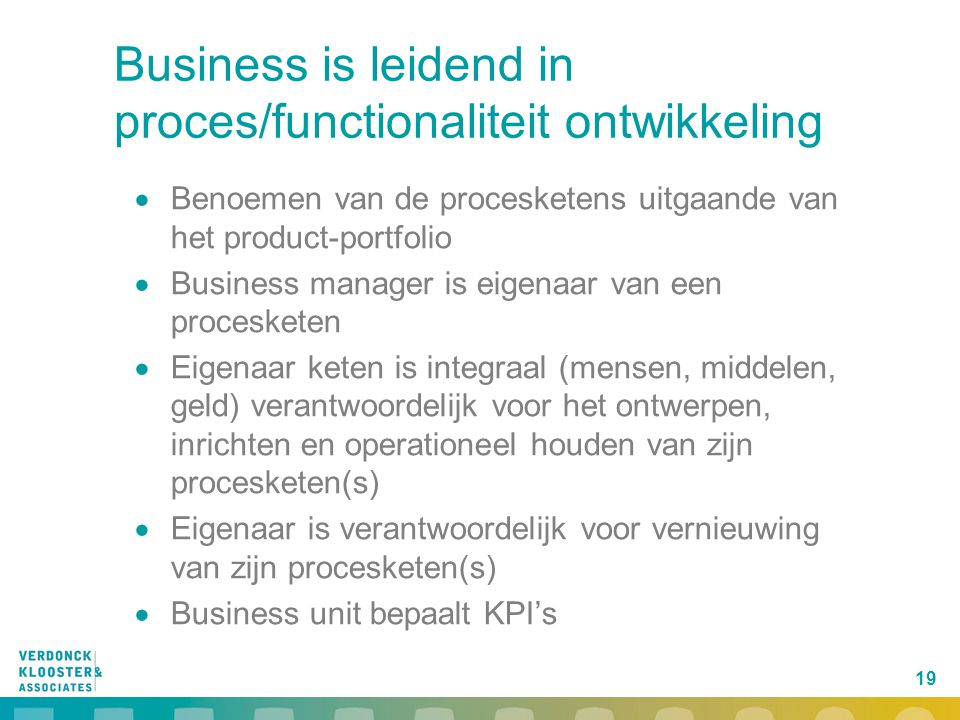 Business is leidend in proces/functionaliteit ontwikkeling