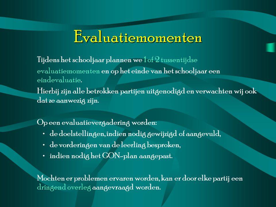 Evaluatiemomenten Tijdens het schooljaar plannen we 1 of 2 tussentijdse. evaluatiemomenten en op het einde van het schooljaar een eindevaluatie.
