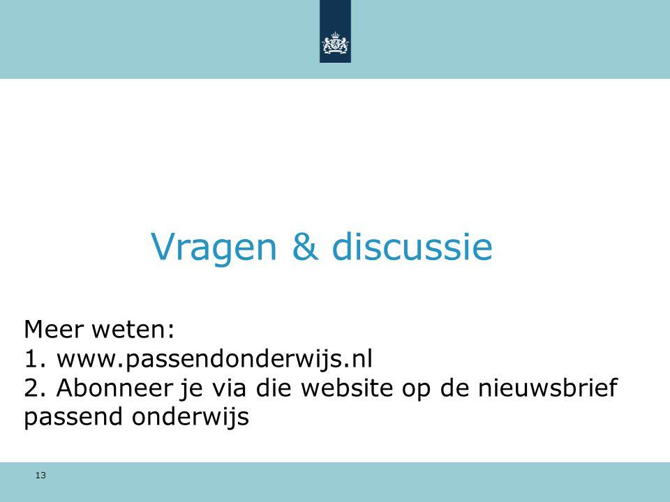 Vragen & discussie Meer weten: 1. www.passendonderwijs.nl 2.