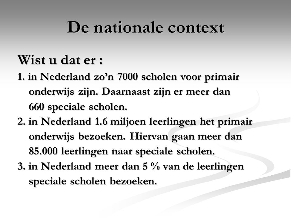 De nationale context Wist u dat er :