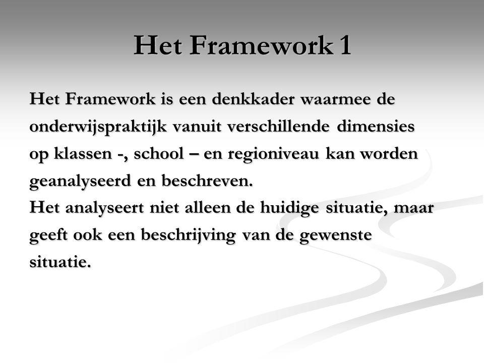 Het Framework 1 Het Framework is een denkkader waarmee de