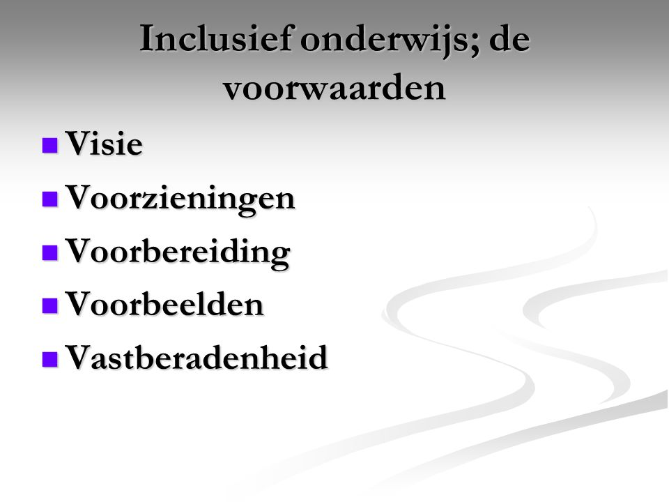 Inclusief onderwijs; de voorwaarden