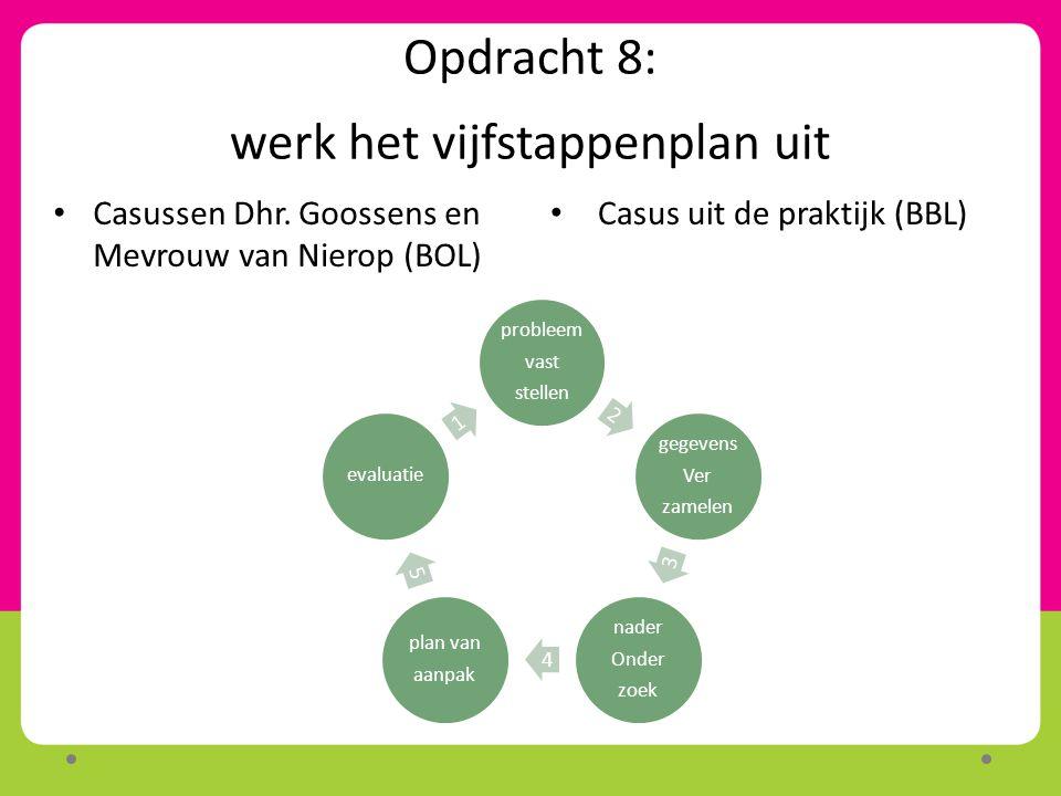 Opdracht 8: werk het vijfstappenplan uit