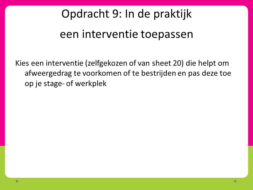 Opdracht 9: In de praktijk een interventie toepassen