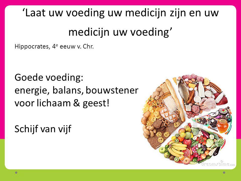 'Laat uw voeding uw medicijn zijn en uw medicijn uw voeding'