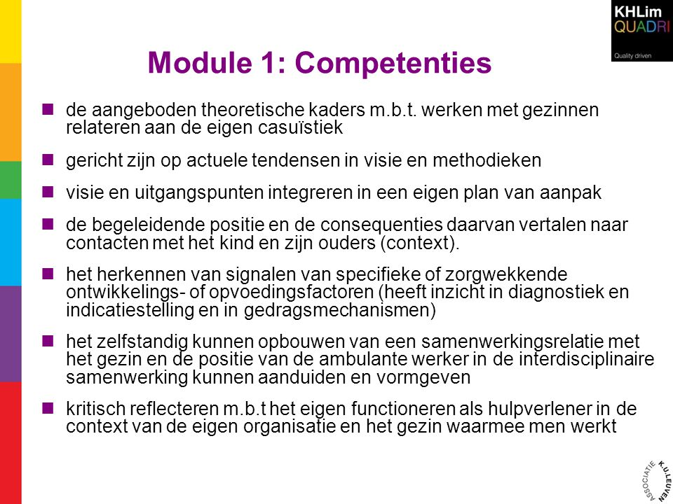 Module 1: Competenties de aangeboden theoretische kaders m.b.t. werken met gezinnen relateren aan de eigen casuïstiek.