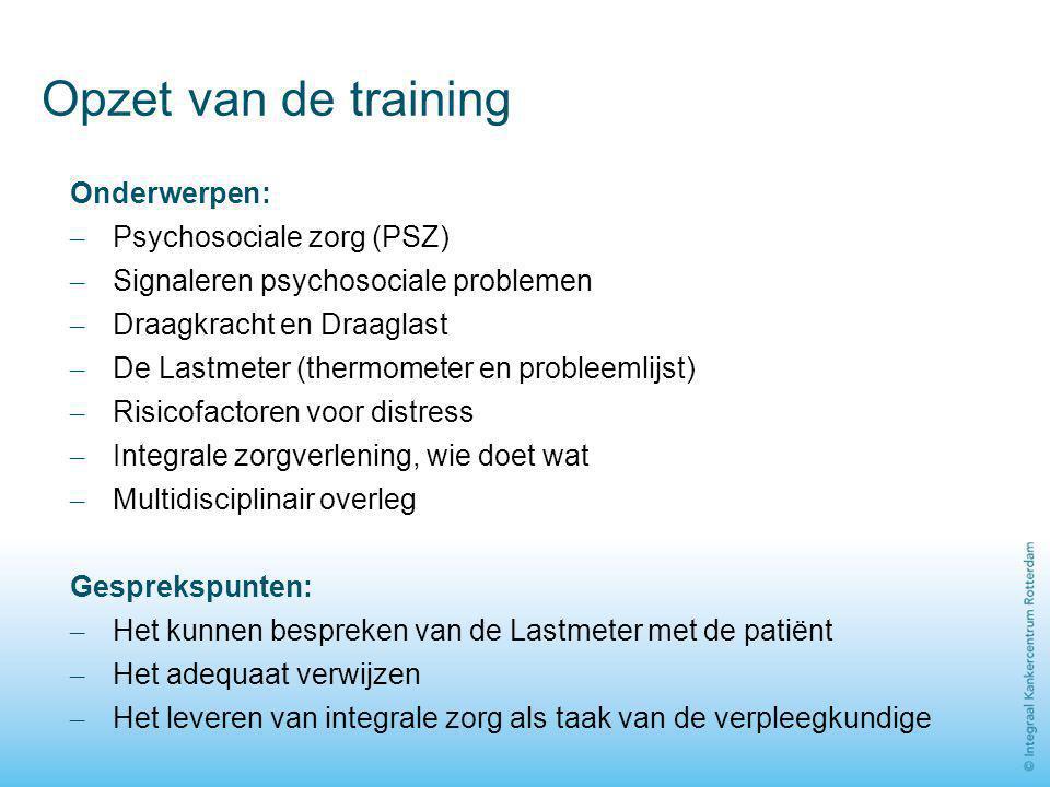 Opzet van de training Onderwerpen: Psychosociale zorg (PSZ)