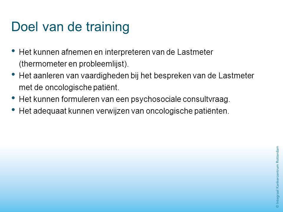 Doel van de training Het kunnen afnemen en interpreteren van de Lastmeter (thermometer en probleemlijst).
