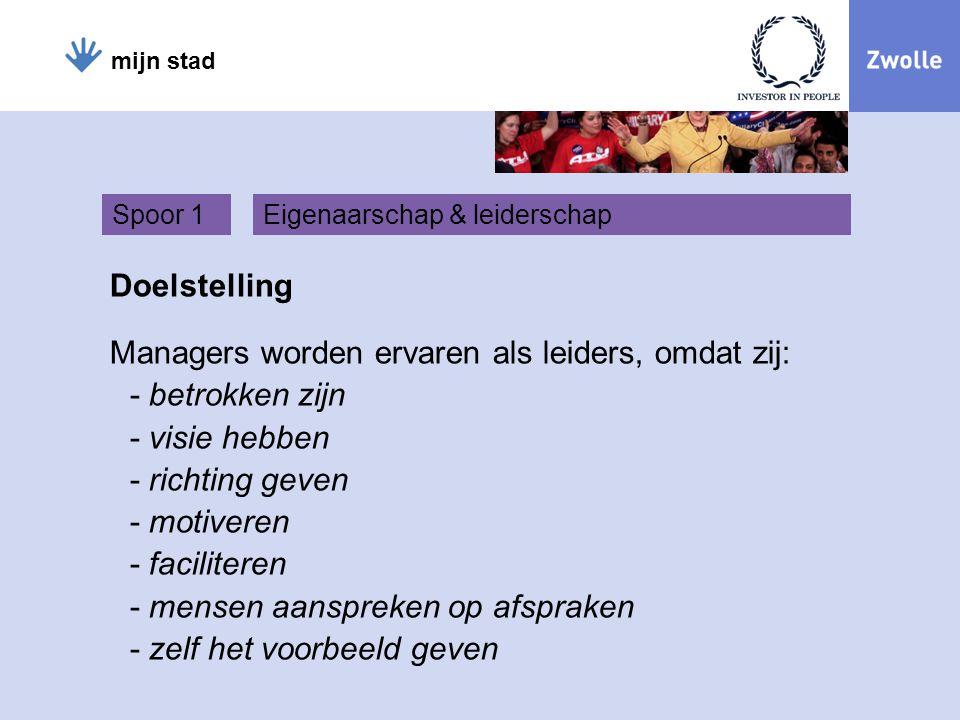 Managers worden ervaren als leiders, omdat zij: betrokken zijn