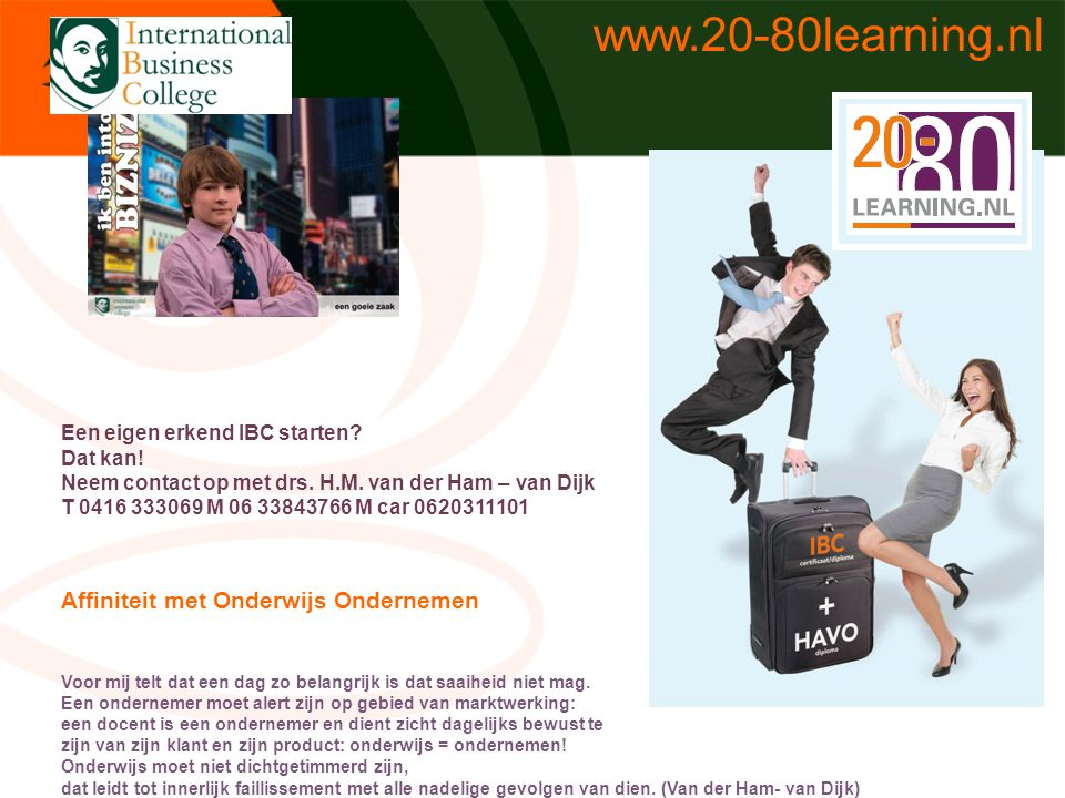 www.20-80learning.nl Affiniteit met Onderwijs Ondernemen