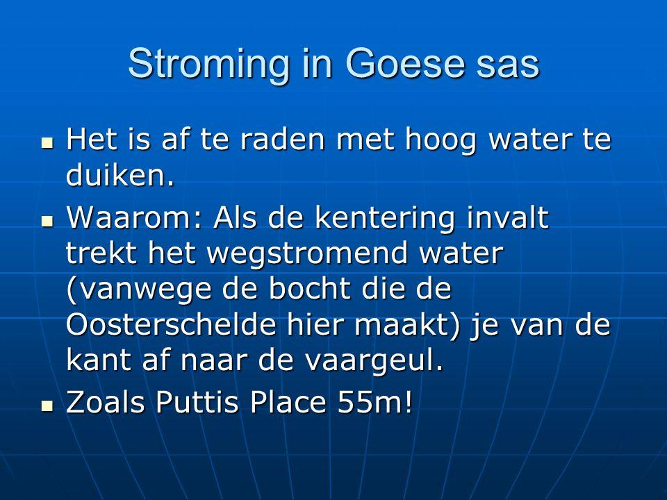 Stroming in Goese sas Het is af te raden met hoog water te duiken.