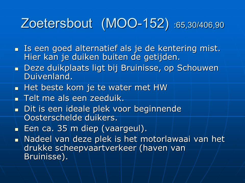 Zoetersbout (MOO-152) :65,30/406,90 Is een goed alternatief als je de kentering mist. Hier kan je duiken buiten de getijden.