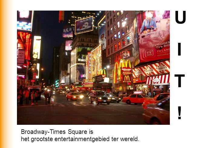 U I T ! Broadway-Times Square is het grootste entertainmentgebied ter wereld.