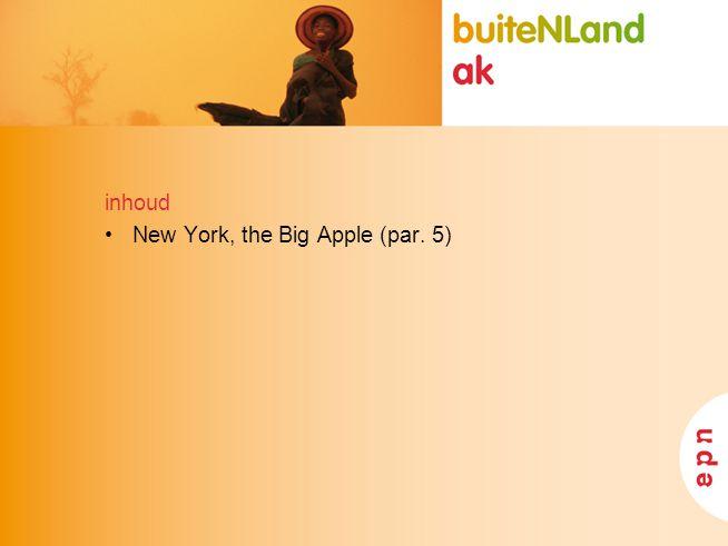 inhoud New York, the Big Apple (par. 5)