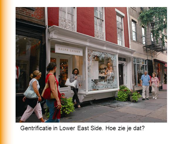 Gentrificatie in Lower East Side. Hoe zie je dat