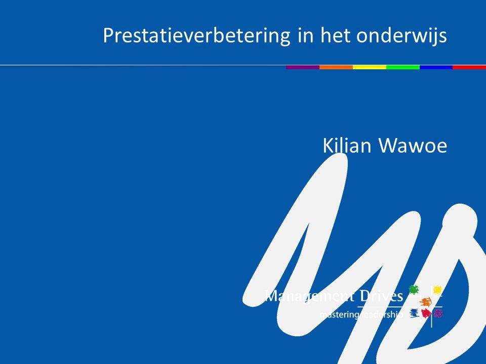 Prestatieverbetering in het onderwijs Kilian Wawoe