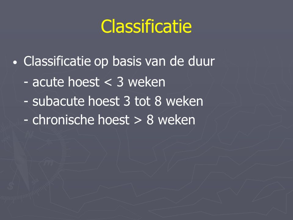 Classificatie - acute hoest < 3 weken