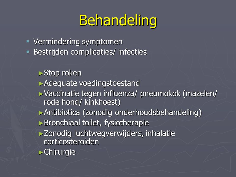 Behandeling Vermindering symptomen Bestrijden complicaties/ infecties