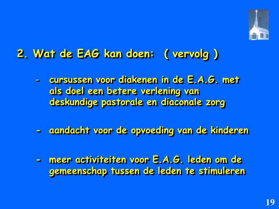 2. Wat de EAG kan doen: ( vervolg )