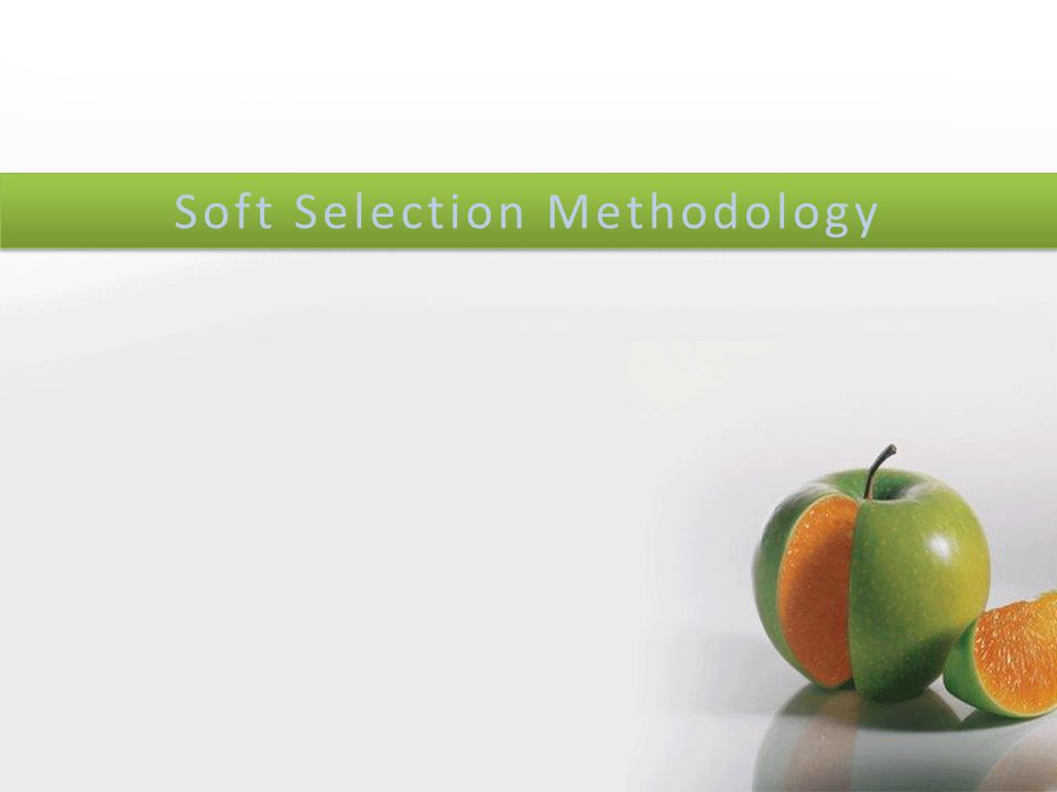 Soft Selection Methodology